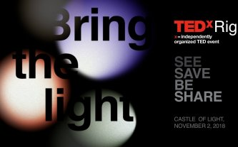 TEDxRiga 2018: Bring the light